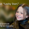 "Thank Your ""Locky"" Stars: The Source of Gratitude on Thanksgiving and Every Day"