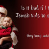 Is it Bad if I Take My Jewish Kids to See Santa?