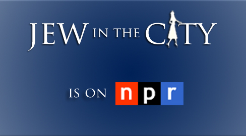 Jew in the City is on NPR