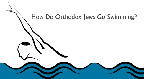 How Do Orthodox Jews Go Swimming?