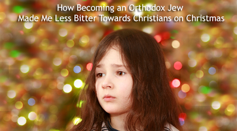 How Becoming an Orthodox Jew Made Me Less Bitter Towards Christians on Christmas