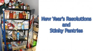 New Years Resolutions and Stinky Pantry