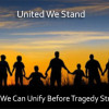 United We Stand: How We Can Unify Before Tragedy Strikes