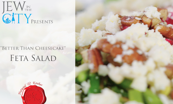 Video Recipe: Better Than Cheesecake Feta Salad for Shavuos!
