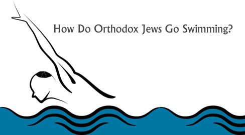 How Do Orthodox Jews Go Swimming?