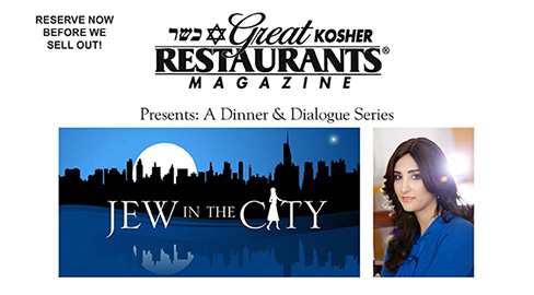 Jew in the City and Great Kosher Restaurants Magazine's Dinner and Dialogue Series